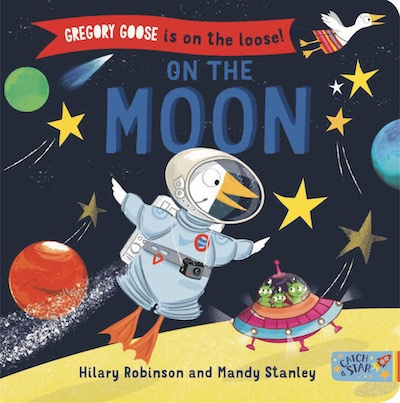 Gregory Goose is on the Loose! … On the Moon