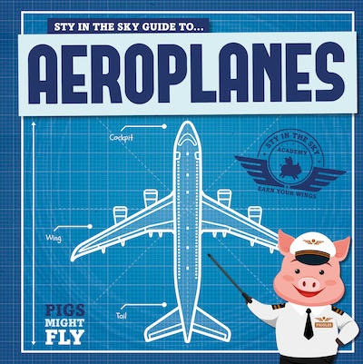 Pigs Might Fly: Aeroplanes