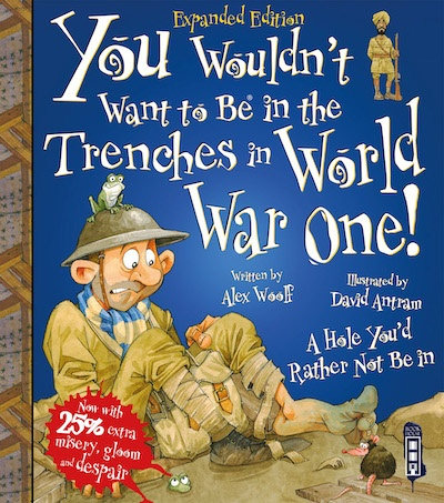 You Wouldn't Want To … Be In the Trenches in WWI