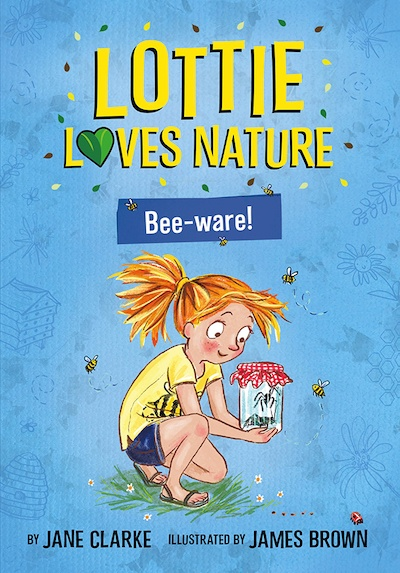 Lottie Loves Nature: Bee-Ware!