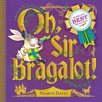 Oh, Sir Bragalot!